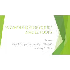 LDR 620 Week 2 Discussion 2, Whole Foods Mattie Howard: 2019