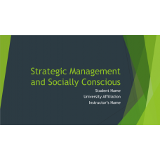 LDR 620 Week 3 DIscussion 2, Strategic Management and Socially Conscious : 2019