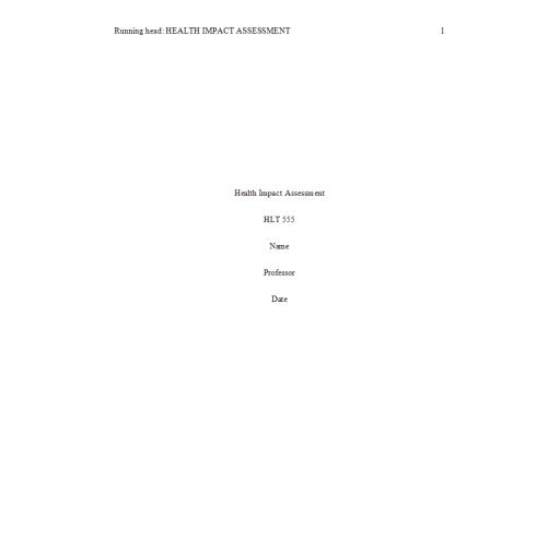 HLT 555 Week 8 Benchmark Assignment, Health Impact Assessment paper 2