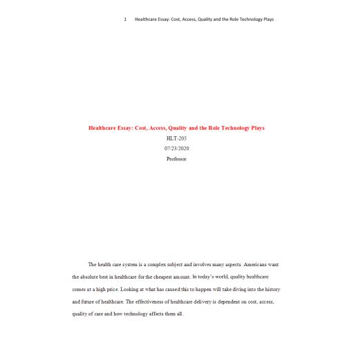 HLT 205 Week 2 Assignment, Health care Essay - Cost, Access, Quality and the Role of Technology 2: Fall 2020