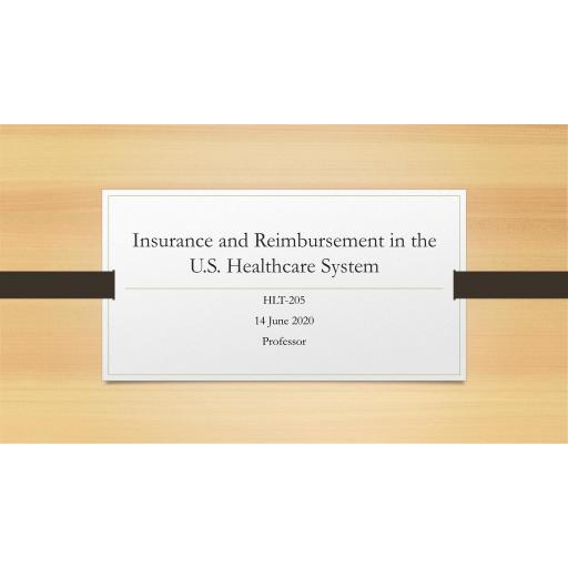 HLT 205 Week 3 Assignment, Insurance and Reimbursement in the U: Fall 2020
