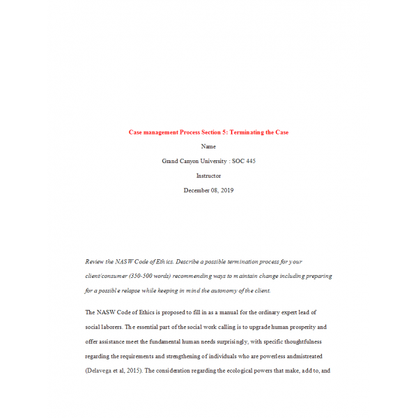 SOC 445 Week 7 Assignment, Case Management Process Section 5 - Terminating the Case: 2020