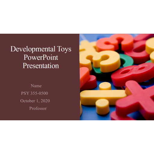 PSY 355 Topic 3 Developmental Toys PowerPoint Presentation 1: Summer 2020