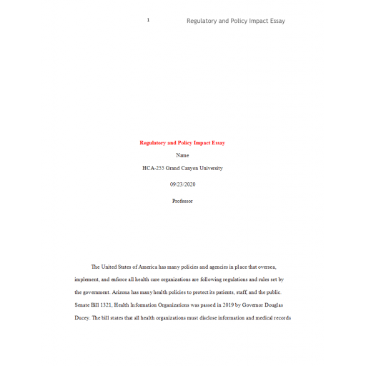 HCA 255 Topic 4 Assignment, Regulatory and Policy Impact Essay: 2020