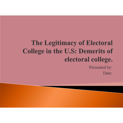 POLI 330N Week 4 Assignment, The Legitimacy of Electoral College in the US - Demerits of Electoral College: 2020