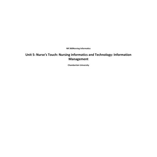 NR 360 Week 5 Assignment, Using ATI Resources; Nurse's Touch - Nursing Informatics & Technology Information Management