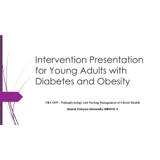 NRS 410V Week 5 Assignment, Evidence-Based Practice Project Intervention Presentation; Diabetes: 2019