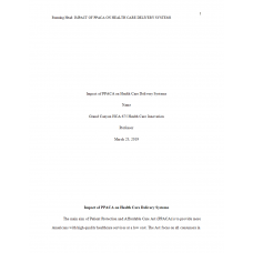 HCA 675 Week 8 Assignment, Impact of PPACE on Health Care: 2019