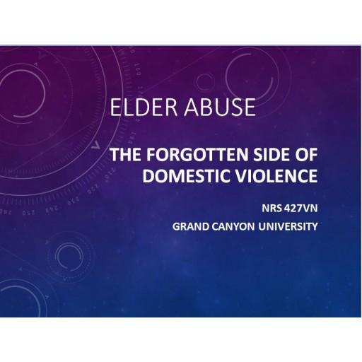 NRS 427VN Topic 4 Community Teaching Plan Community Presentation - Elder Abuse