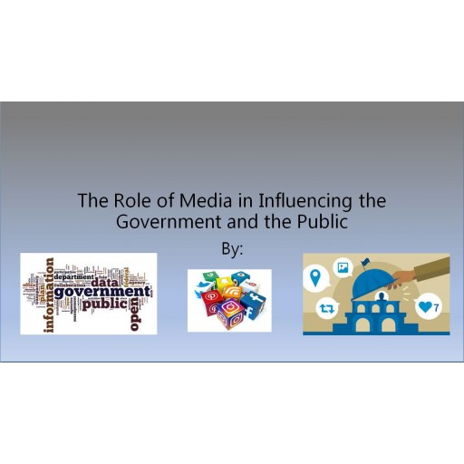 POLI 330N Week 2, The Role of Media in Influencing Govt and Public Presentation