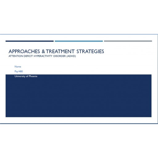 PSY 480 Week 2 Approaches and Treatment Strategies Presentation